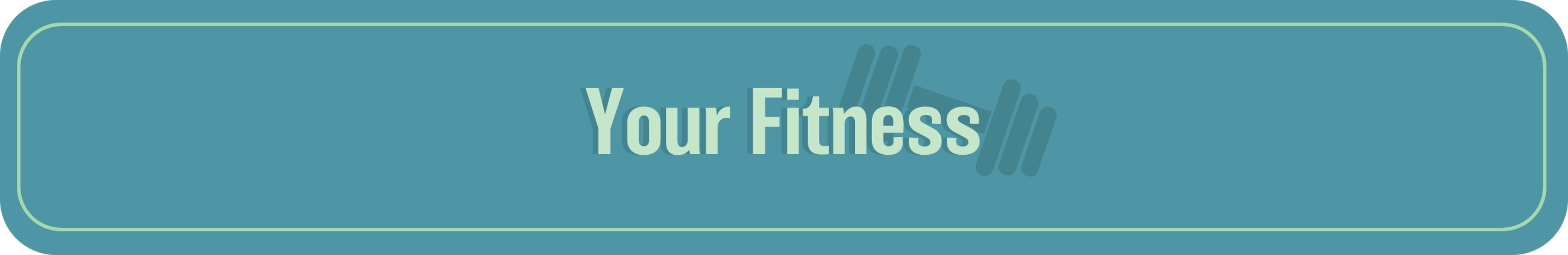 teal banner with light green text your fitness and drop shadow of a dumbbell