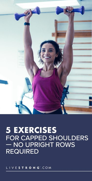 5 Exercises for Capped Shoulders —No Upright Rows Required