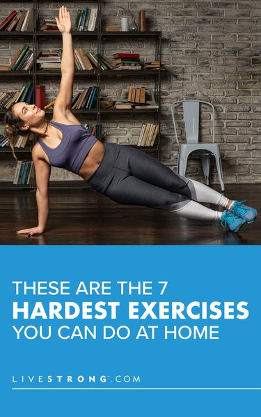 The Hardest Exercises You Can Do at Home