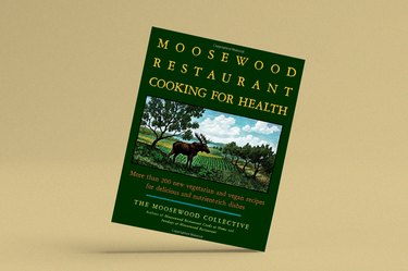 """""""The Moosewood Restaurant Cooking for Health: More Than 200 New Vegetarian and Vegan Recipes for Delicious and Nutrient-Rich Dishes"""""""