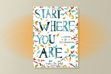Start Where You Are: A Journal For Exploration