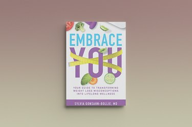 Embrace You: Your Guide to Transforming Weight Loss Misconceptions Into Lifelong Wellness by Sylvia Gonsahn-Bollie, against a gray background
