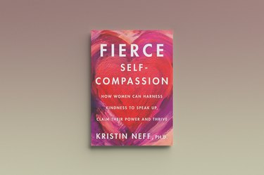 Fierce Self-Compassion by Kristin Neff, against a gray background