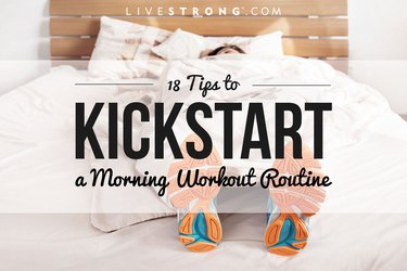 18 tips to kickstart your morning workout routine.