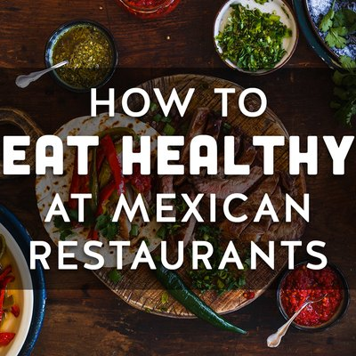 How to Eat Healthy at Mexican Restaurants