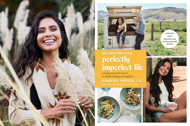 Kimberley Snyder's Recipes for Your Perfectly Imperfect Life