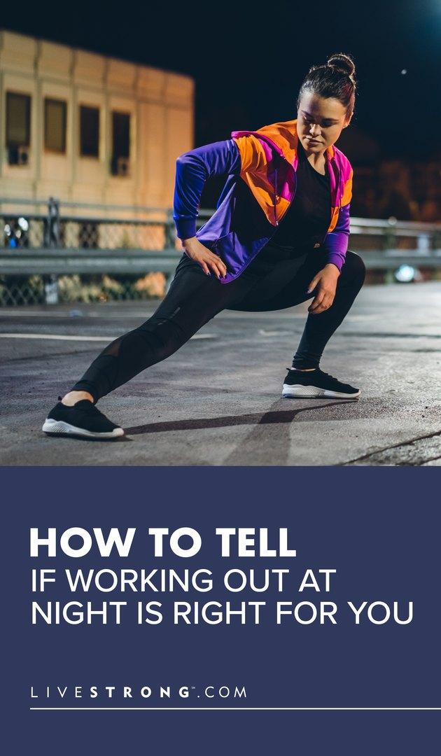 How to Tell If Working Out at Night Is Right for You