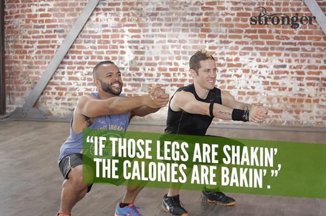 If those legs are shakin', the calories are bakin'.