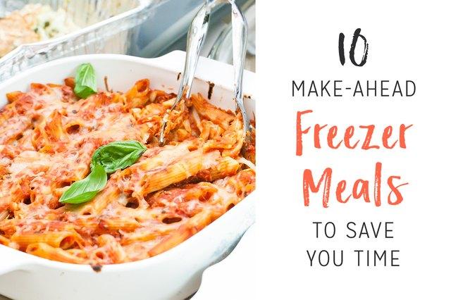 10 Make-Ahead Freezer Meals to Save You Time